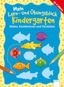 Schäfer, Carola: Mein Lern- und Übungsblock Kindergarten  Malen, Kombinieren und Verstehen