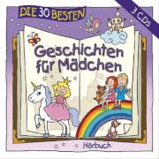 Die 30 besten Geschichten für Mädchen (CD)