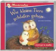 Ohrwürmchen Wie kleine Tiere schlafen gehen und andere Geschichten (CD)